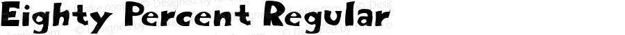 Eighty Percent Regular Macromedia Fontographer 4.1 7/27/00