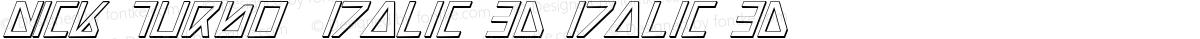 Nick Turbo  Italic 3D Italic 3D