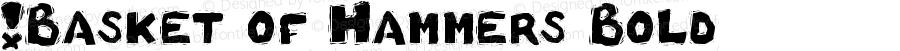 !Basket of Hammers Bold Version 1.1 0 September 15, 2006 ASCII update