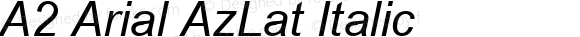 A2 Arial AzLat Italic 2