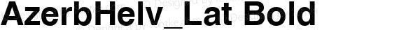 AzerbHelv_Lat Bold 1.0 Wed Jun 11 19:09:54 1997