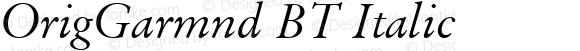 OrigGarmnd BT Italic Version 1.01 emb4-OT