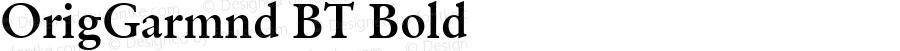 OrigGarmnd BT Bold Version 1.01 emb4-OT