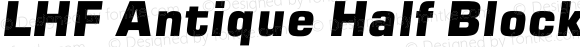 LHF Antique Half Block Italic Version 1.000;PS 001.000;hotconv 1.0.38