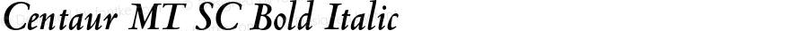 Centaur MT SC Bold Italic OTF 1.0;PS 001.000;Core 1.0.22