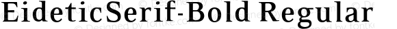 EideticSerif-Bold Regular OTF 1.0;PS 001.000;Core 116;AOCW 1.0 161