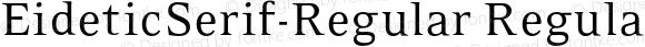 EideticSerif-Regular Regular OTF 1.0;PS 001.000;Core 116;AOCW 1.0 161