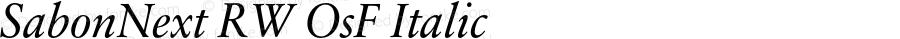 SabonNext RW OsF Italic Version 1.000;PS 001.000;hotconv 1.0.38