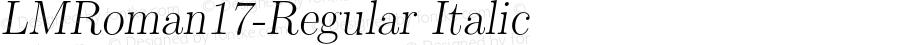 LMRoman17-Regular Italic Version 1.010;PS 1.010;hotconv 1.0.49;makeotf.lib2.0.14853