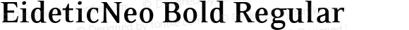 EideticNeo Bold Regular OTF 1.0;PS 001.000;Core 116;AOCW 1.0 161