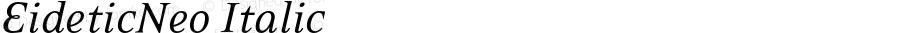 EideticNeo Italic OTF 1.0;PS 001.000;Core 116;AOCW 1.0 161