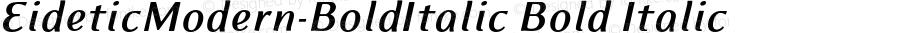 EideticModern-BoldItalic Bold Italic OTF 1.0;PS 001.000;Core 116;AOCW 1.0 161