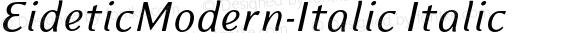 EideticModern-Italic Italic OTF 1.0;PS 001.000;Core 116;AOCW 1.0 161