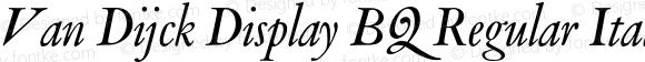 Van Dijck Display BQ Regular Italic