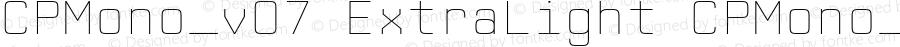 CPMono_v07 ExtraLight CPMono_v07-ExtraLight Version 1.000 2006 initial release