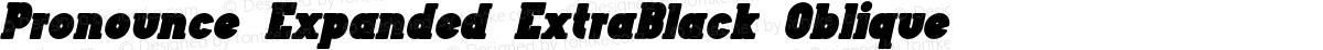 Pronounce Expanded ExtraBlack Oblique