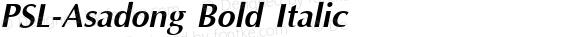 PSL-Asadong Bold Italic Altsys Fontographer 3.5  2/12/95