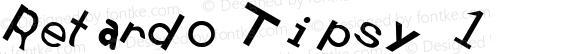 Retardo Tipsy 1 preview image