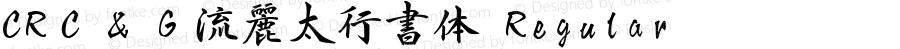 CRC&G流麗太行書体 Regular 1.50