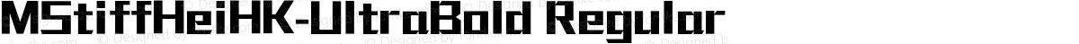 MStiffHeiHK-UltraBold Regular