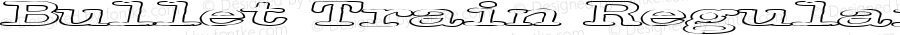 Bullet Train Regular Macromedia Fontographer 4.1 9/22/97