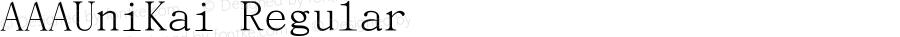 AAAUniKai Regular Version 1.11 Unicode 2.0 plus HKSCS-2001 For KaiSource
