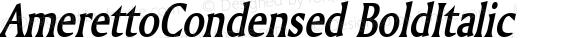 AmerettoCondensed BoldItalic Altsys Fontographer 4.1 5/28/96