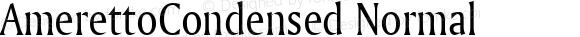 AmerettoCondensed Normal Altsys Fontographer 4.1 5/28/96