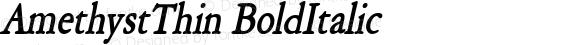 AmethystThin BoldItalic Macromedia Fontographer 4.1 6/28/96