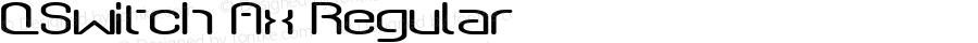 QSwitch Ax Regular Macromedia Fontographer 4.1 9/19/97