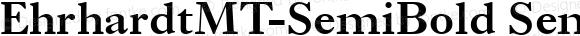EhrhardtMT-SemiBold Semi Bold Version 1.00
