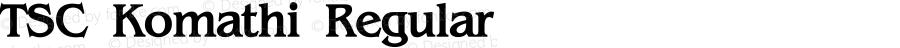 TSC Komathi Regular 2003; 1.0, initial release