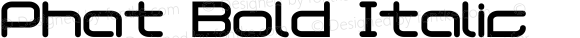 Phat Bold Italic 001.000