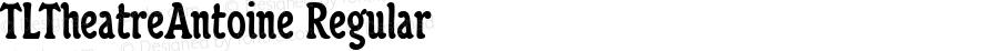 TLTheatreAntoine Regular Macromedia Fontographer 4.1.4 3/17/99