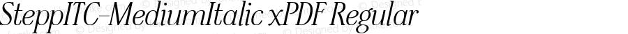 SteppITC-MediumItalic xPDF Regular Unknown
