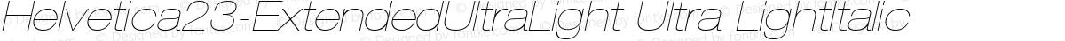 Helvetica23-ExtendedUltraLight Ultra LightItalic