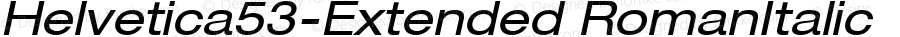 Helvetica53-Extended RomanItalic Version 1.00