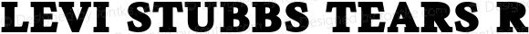 Levi Stubbs Tears Regular Macromedia Fontographer 4.1.3 6/6/02