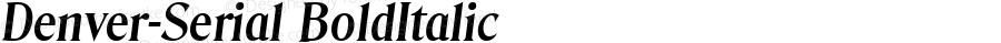 Denver-Serial BoldItalic 1.0 Fri Oct 18 19:25:13 1996