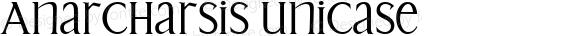 Anarcharsis Unicase Macromedia Fontographer 4.1.5 11/6/2002