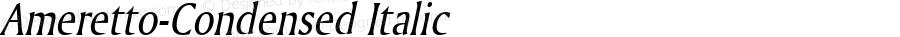 Ameretto-Condensed Italic 1.0/1995: 2.0/2001