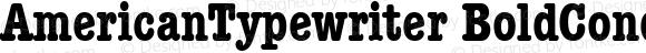 AmericanTypewriter BoldCondA Macromedia Fontographer 4.1 1/11/98