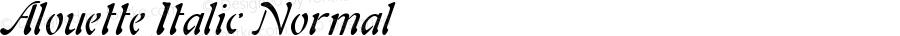 Alouette Italic Normal Macromedia Fontographer 4.1.4 12/2/99