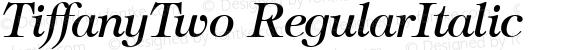 TiffanyTwo RegularItalic 1.0 Sat Nov 11 10:32:45 1995