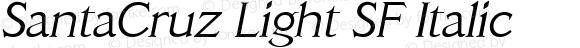 SantaCruz Light SF Italic Altsys Fontographer 3.5  21.08.1994