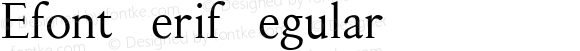 Efont Serif Regular Version 0.1; 2000