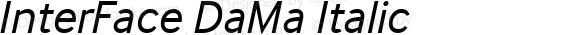 InterFace DaMa Italic DaMa InterFace Oblique, V1.01, 16/10/2001