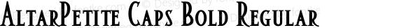 AltarPetite Caps Bold Regular Macromedia Fontographer 4.1.5 1/22/02