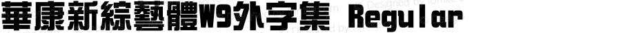 華康新綜藝體W9外字集 Regular 20 AUG, 2000: Version 2.00