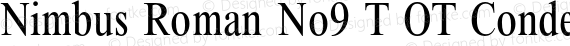 Nimbus Roman No9 T OT Condensed Regular preview image